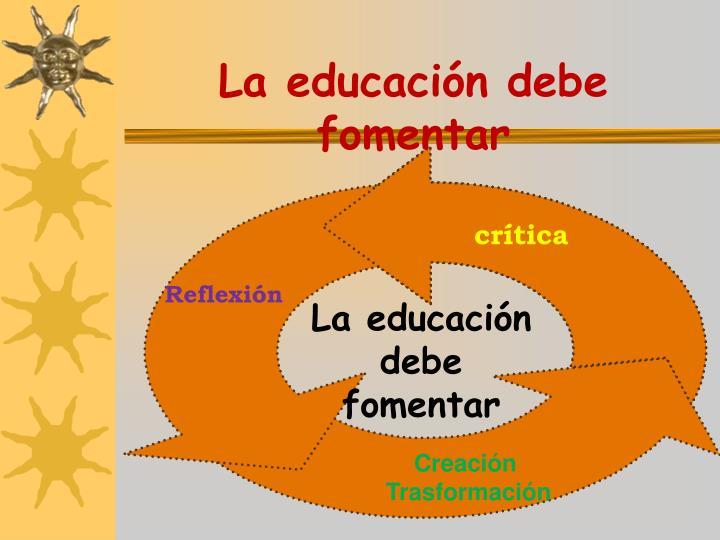 La educación debe fomentar