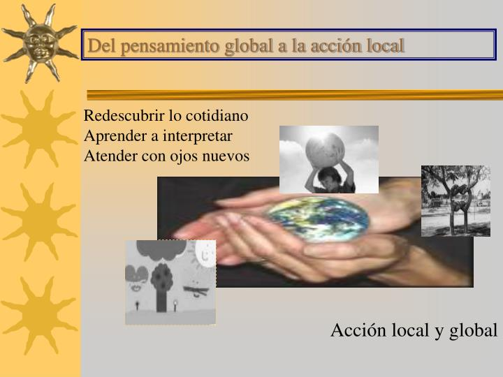 Del pensamiento global a la acción local