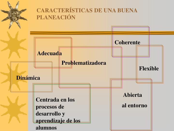 CARACTERÍSTICAS DE UNA BUENA PLANEACIÓN