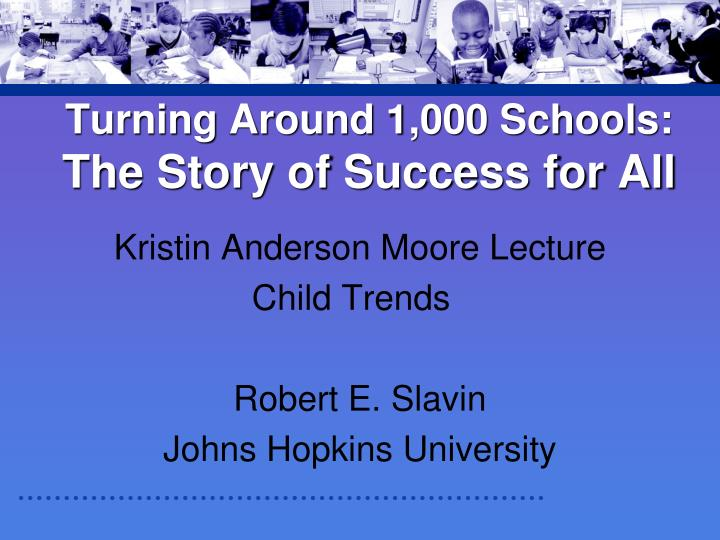 Turning around 1 000 schools the story of success for all