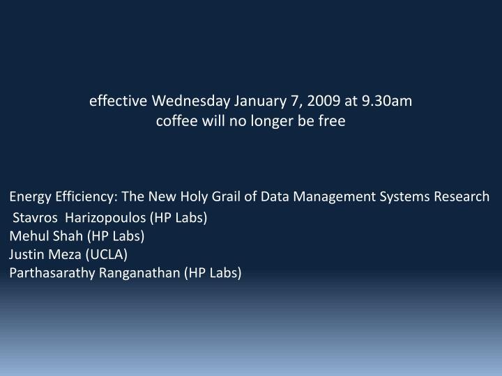effective Wednesday January 7,