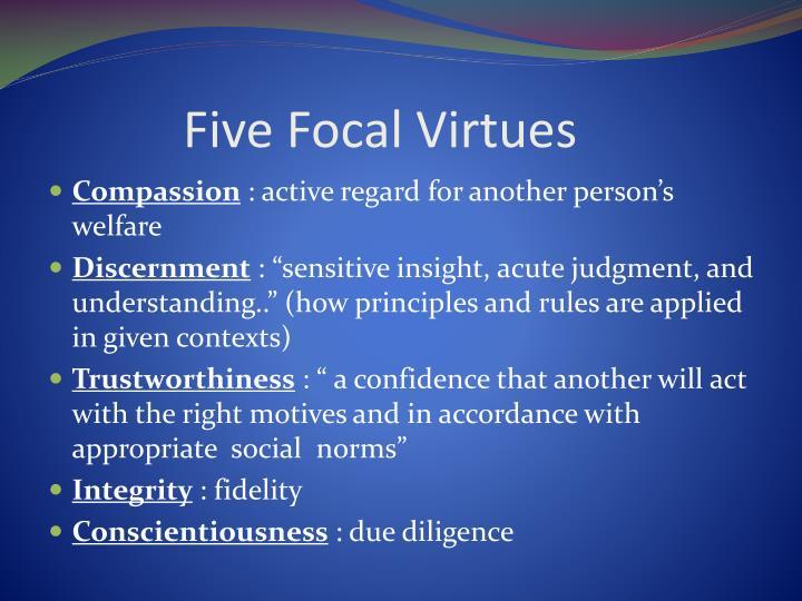 Five Focal Virtues