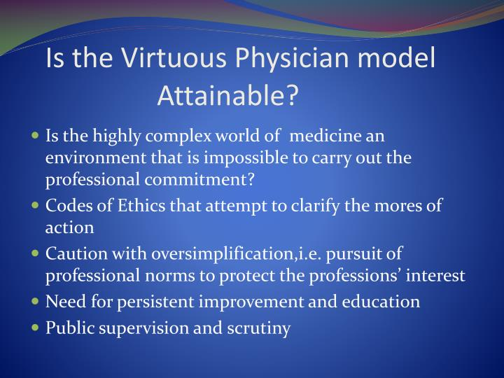 Is the Virtuous Physician model