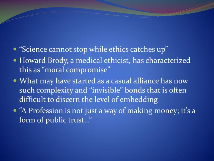"""""""Science cannot stop while ethics catches up"""""""