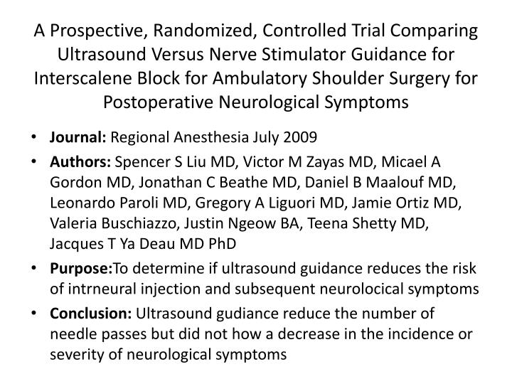 A Prospective, Randomized, Controlled Trial Comparing Ultrasound Versus Nerve Stimulator Guidance for Interscalene Block for Ambulatory Shoulder Surgery for Postoperative Neurological Symptoms
