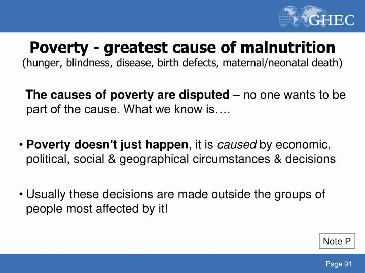 Poverty - greatest cause of malnutrition