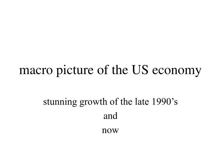 macro picture of the US economy
