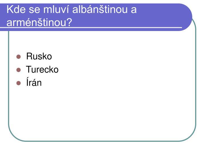 Kde se mluví albánštinou a arménštinou?