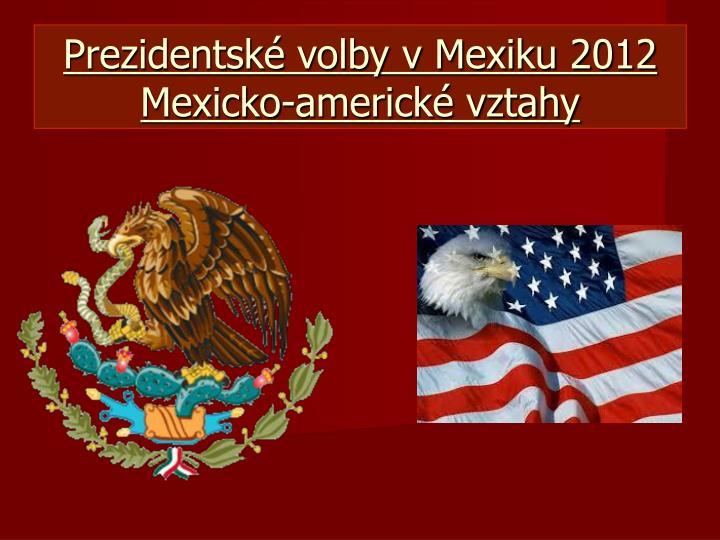 Prezidentské volby v Mexiku 2012 Mexicko-americké vztahy