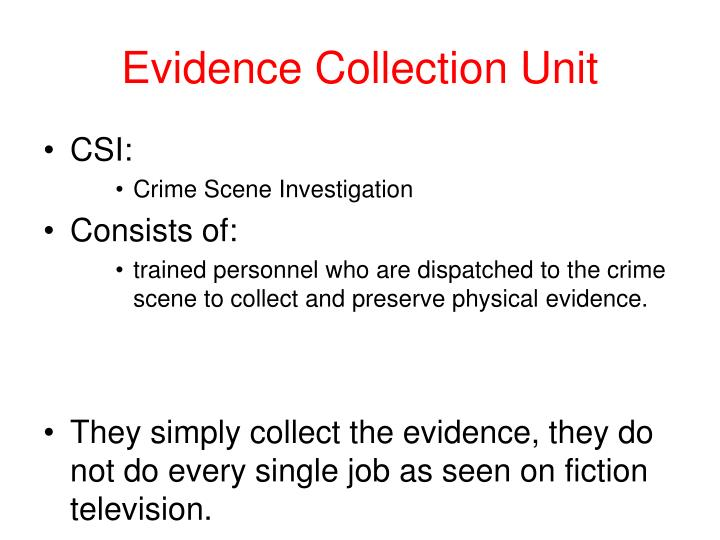 Evidence Collection Unit