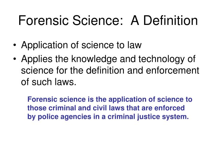 Forensic Science:  A Definition
