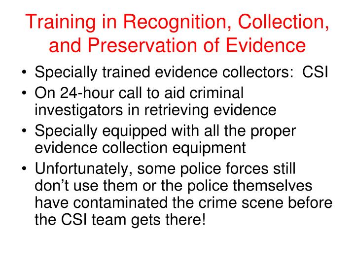 Training in Recognition, Collection, and Preservation of Evidence