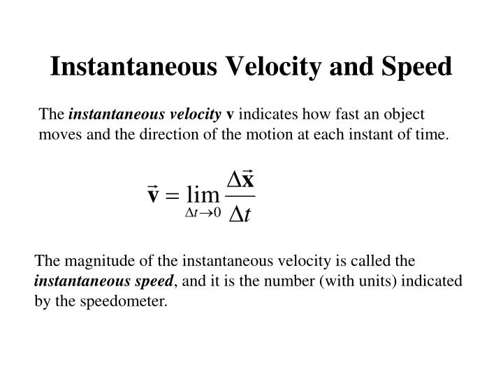 Instantaneous Velocity and Speed