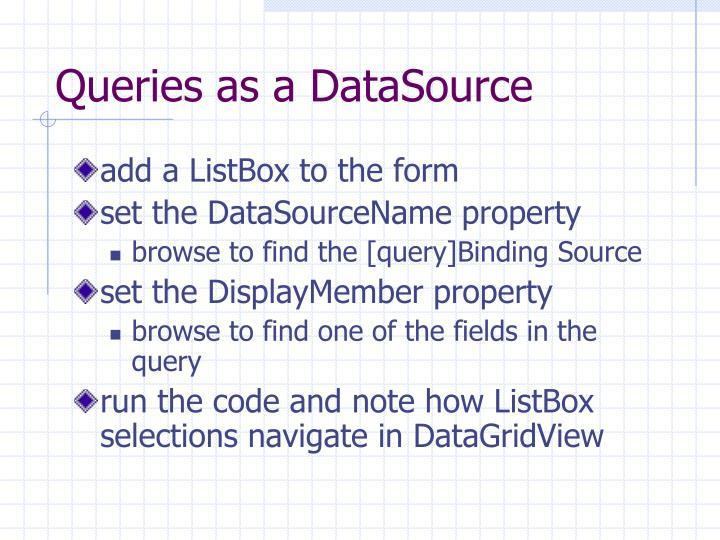 Queries as a DataSource