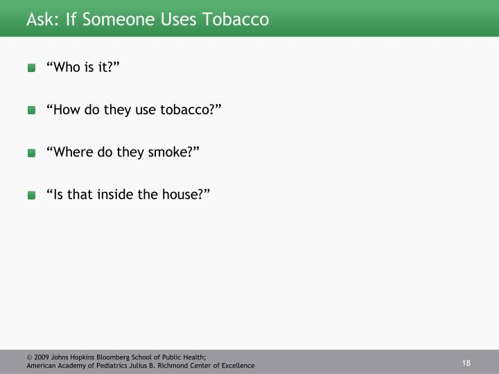 Ask: If Someone Uses Tobacco