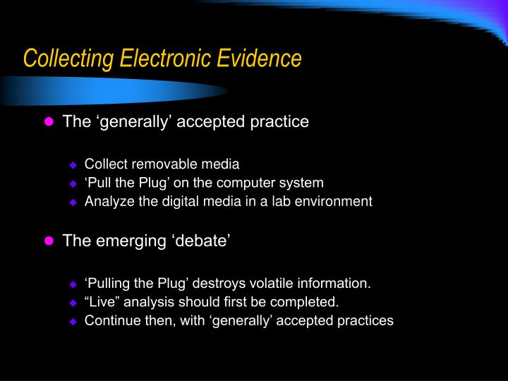 Collecting Electronic Evidence