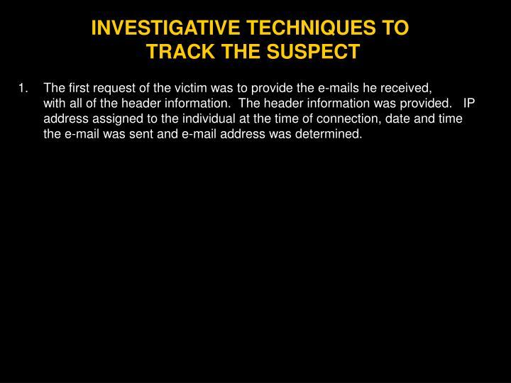 INVESTIGATIVE TECHNIQUES TO