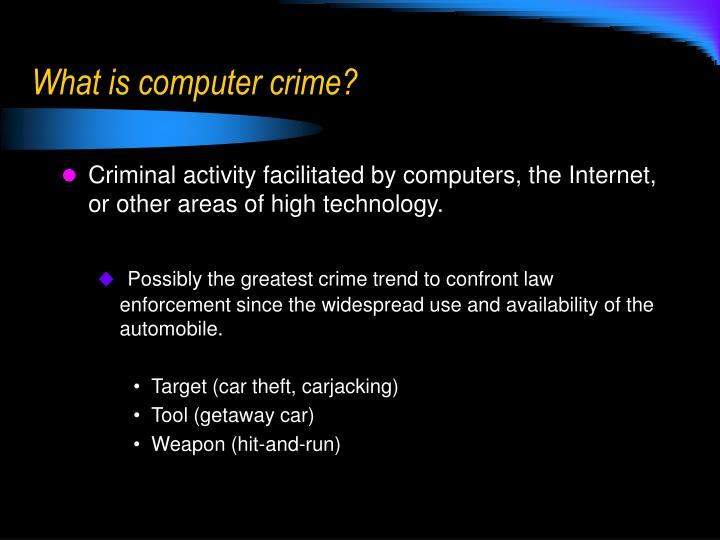 What is computer crime?