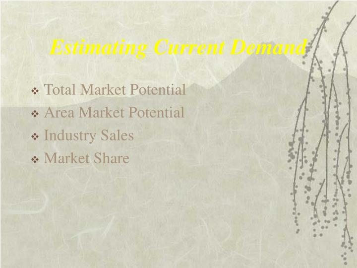 Estimating Current Demand