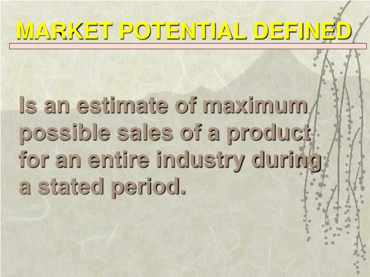 MARKET POTENTIAL DEFINED
