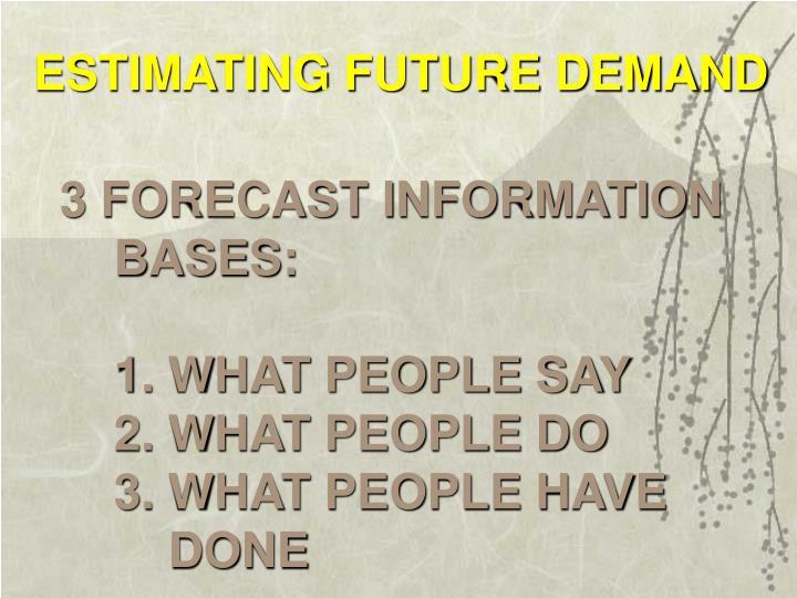 ESTIMATING FUTURE DEMAND