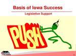 basis of iowa success legislative support