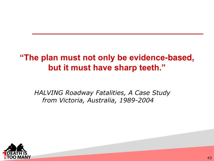 """""""The plan must not only be evidence-based, but it must have sharp teeth."""""""