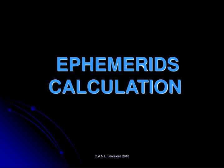 EPHEMERIDS