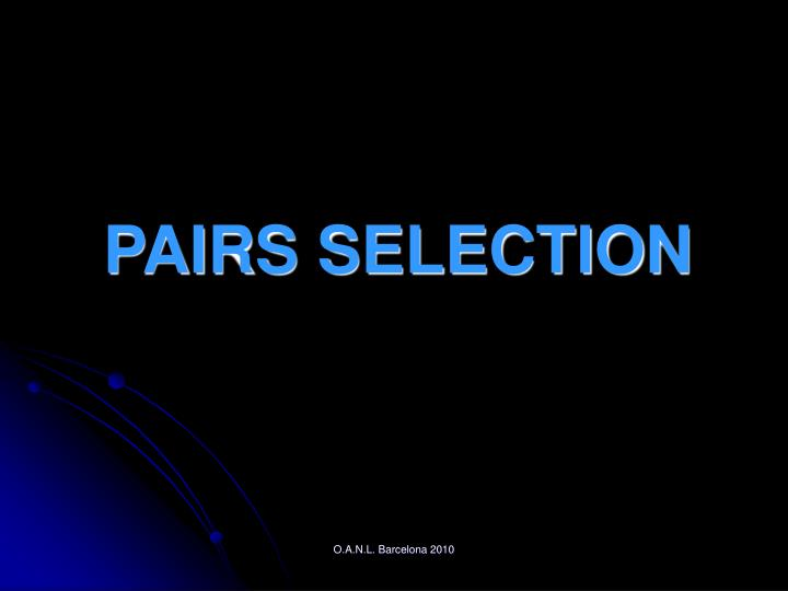 PAIRS SELECTION