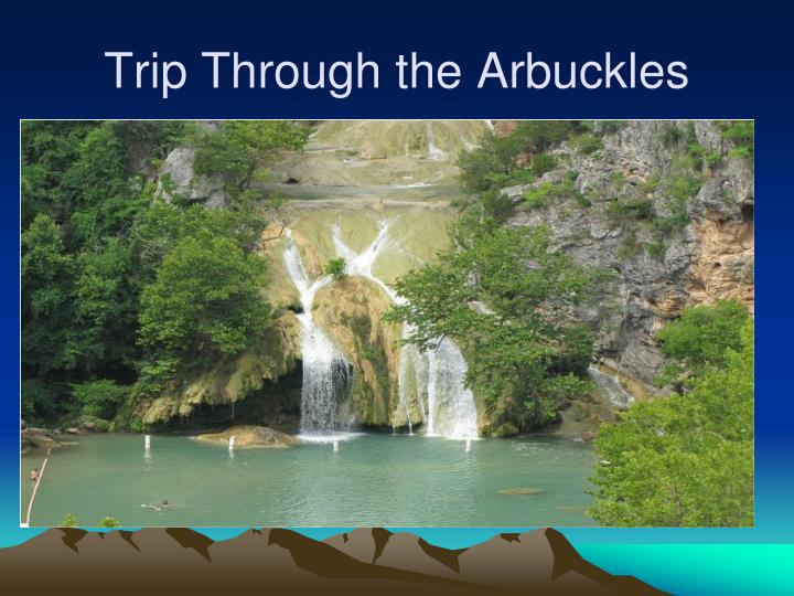 Trip Through the Arbuckles