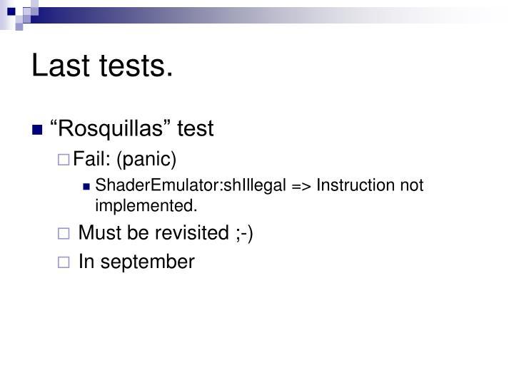 Last tests.