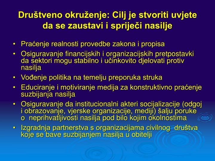Društveno okruženje: Cilj je stvoriti uvjete da se zaustavi i spriječi nasilje