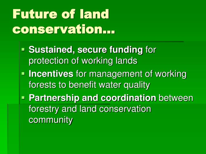Future of land conservation…
