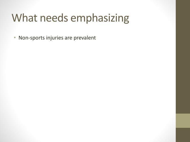 What needs emphasizing