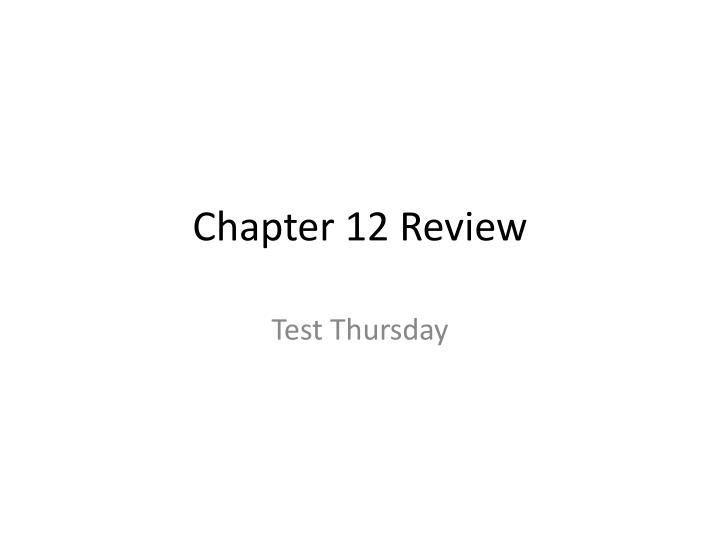 Chapter 12 Review