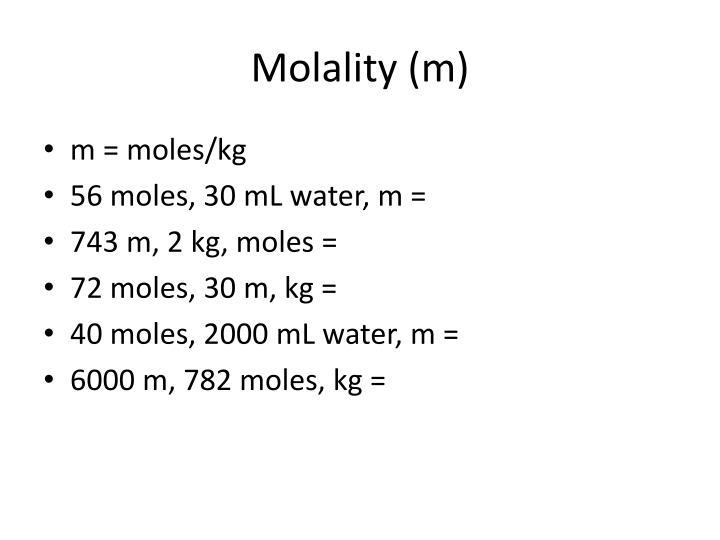 Molality (m)