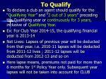 to qualify