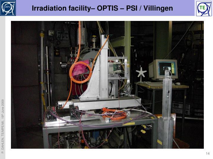 Irradiation facility– OPTIS – PSI / Villingen