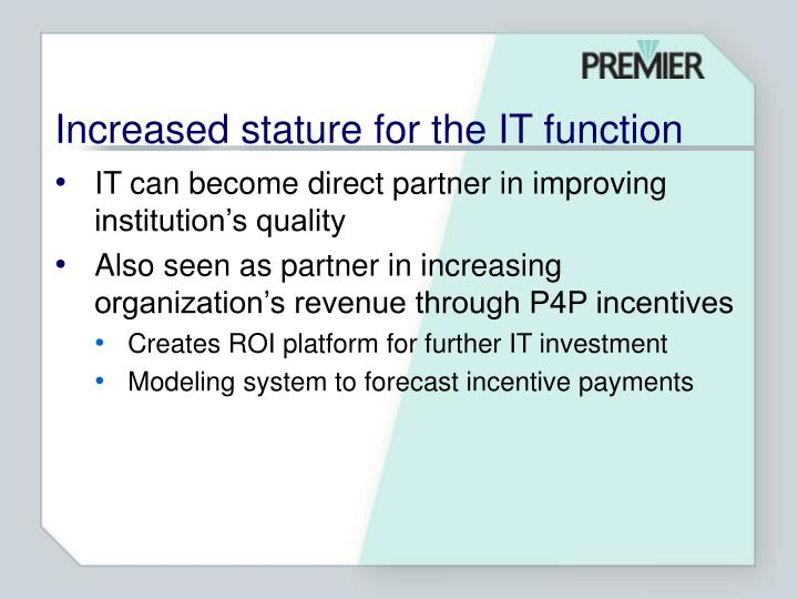 Increased stature for the IT function