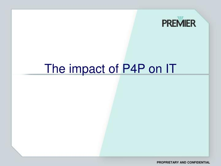 The impact of P4P on IT