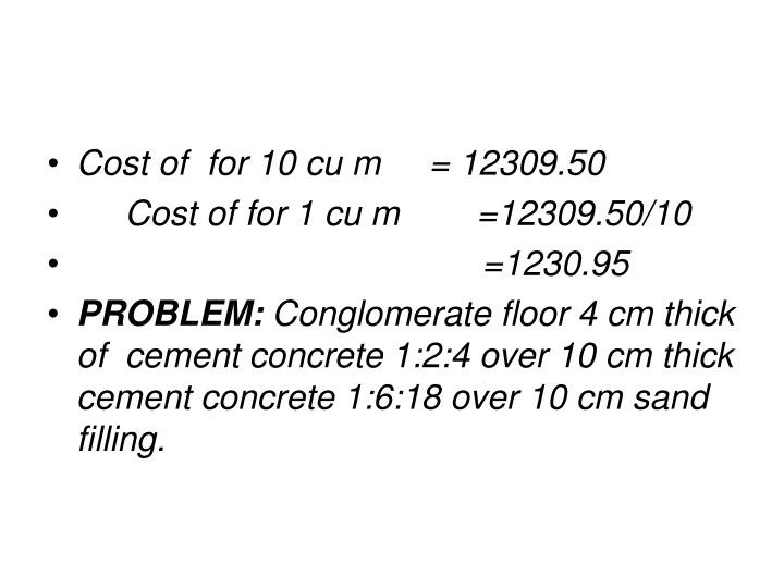 Cost of  for 10 cu m     = 12309.50