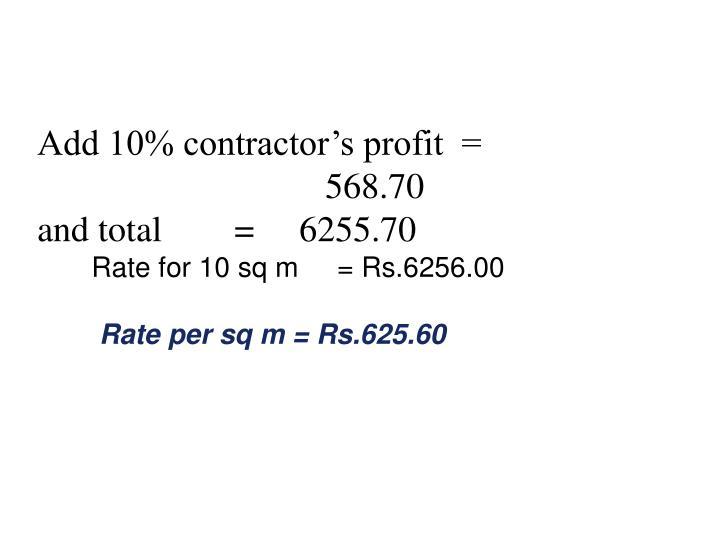 Add 10% contractor's profit  =                       568.70