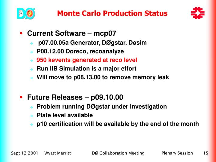 Monte Carlo Production Status