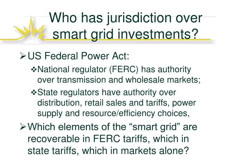 Who has jurisdiction over smart grid investments?