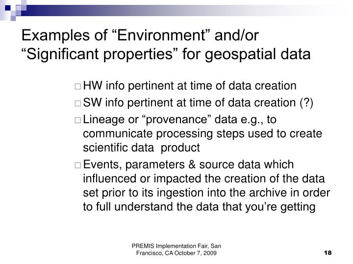 """Examples of """"Environment"""" and/or """"Significant properties"""" for geospatial data"""