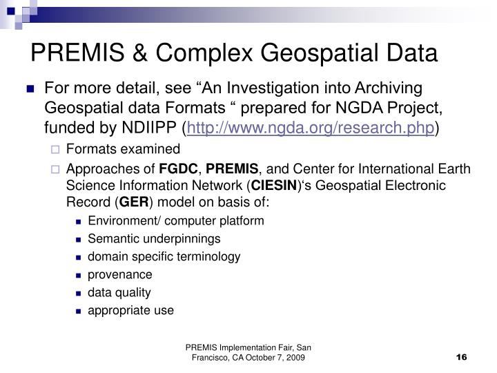 """For more detail, see """"An Investigation into Archiving Geospatial data Formats """" prepared for NGDA Project, funded by NDIIPP ("""