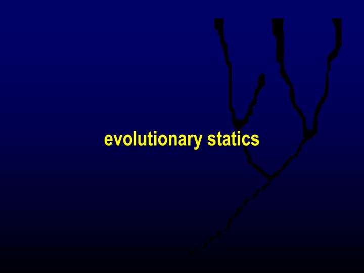 evolutionary statics