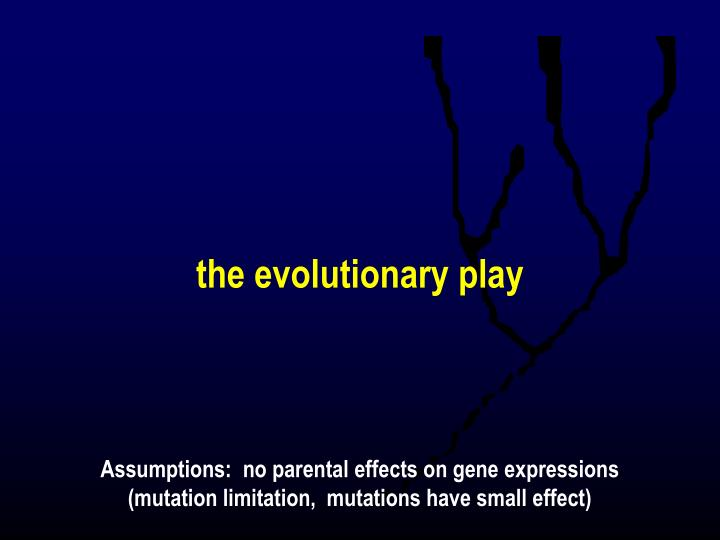 the evolutionary play
