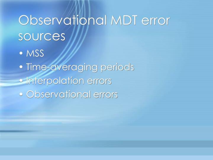 Observational MDT error sources