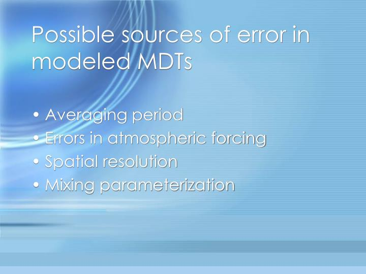 Possible sources of error in modeled MDTs